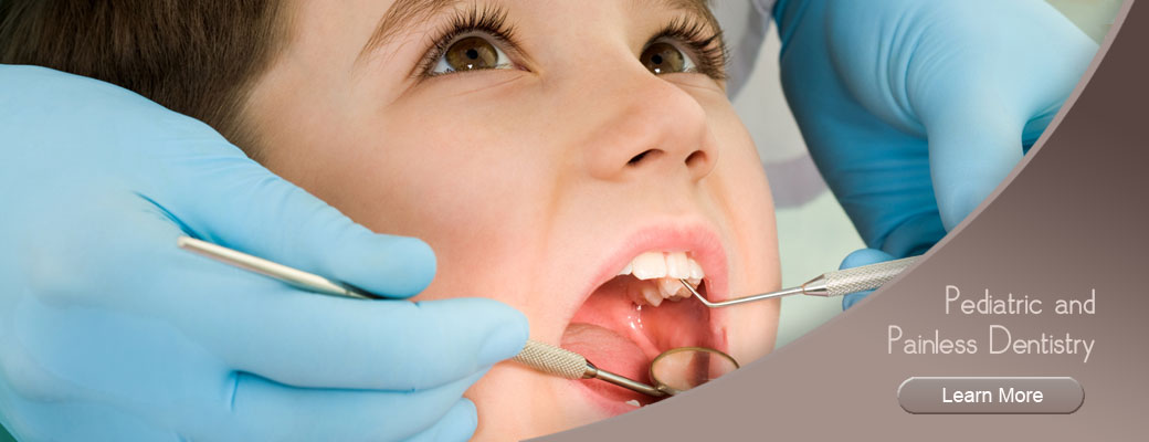 Painless and Pediatric Dentistry